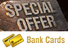 Premium Shop Special for Bank Card Users